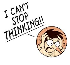 I ccant stop thinking